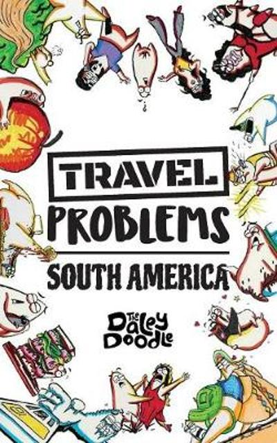 Travel Problems South America - The Daley Doodle