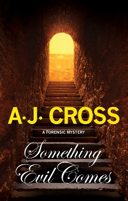 Something Evil Comes - A.J. Cross