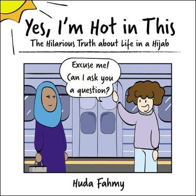 Yes, I'm Hot in This - Huda Fahmy