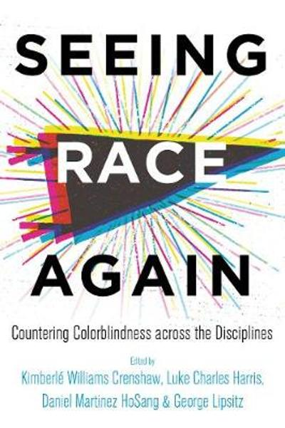 Seeing Race Again - Kimberle Williams Crenshaw
