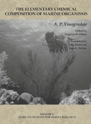 Memoir II - The Elementary Chemical Composition of Marine Organisms - A. P. Vinogradov