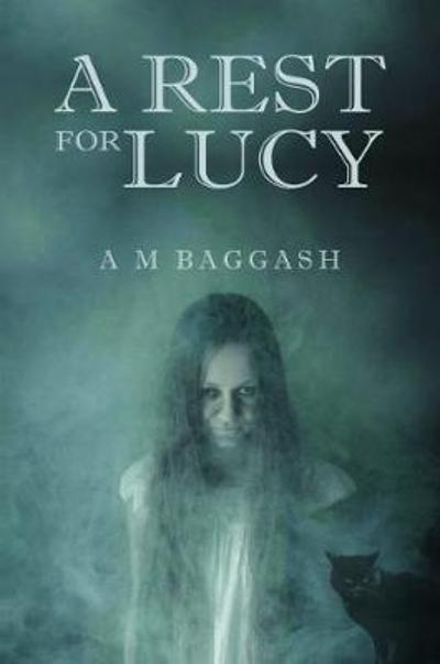 A Rest for Lucy - A. M. Baggash