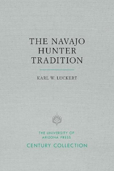 The Navajo Hunter Tradition - Karl W. Luckert