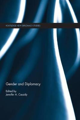 Gender and Diplomacy - Jennifer A. Cassidy
