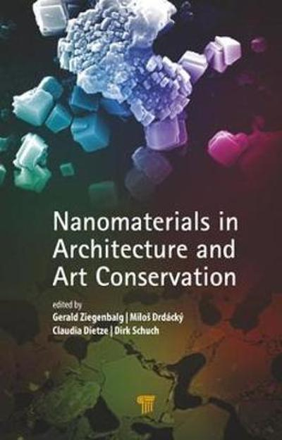 Nanomaterials in Architecture and Art Conservation - Gerald Ziegenbalg