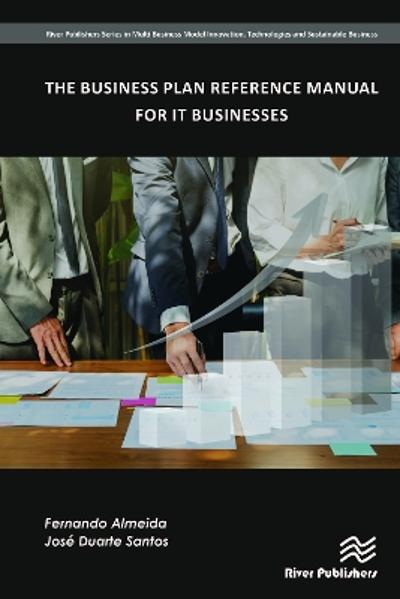 The Business Plan Reference Manual for IT Businesses - Fernando Almeida