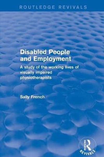 Revival: Disabled People and Employment (2001) - Sally French