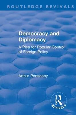 Revival: Democracy and Diplomacy (1915) - Arthur Ponsonby