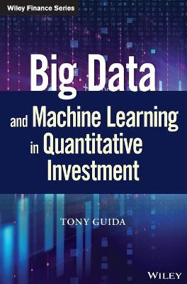 Big Data and Machine Learning in Quantitative Investment - Tony Guida