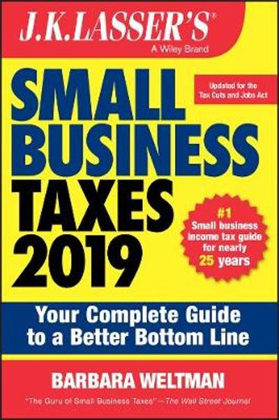 J.K. Lasser's Small Business Taxes 2019 - Barbara Weltman