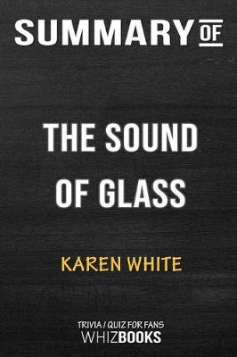 Summary of the Sound of Glass - Whizbooks