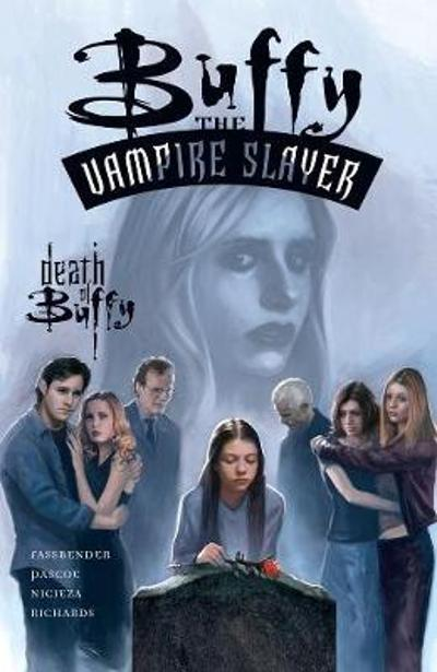 Buffy The Vampire Slayer: The Death Of Buffy - Fabian Nicieza