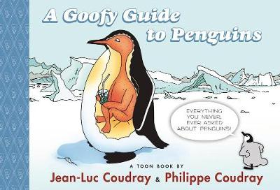 Goofy Guide to Penguins - Jean-Luc Coudray
