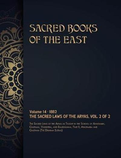 The Sacred Laws of the Aryas - Max Muller