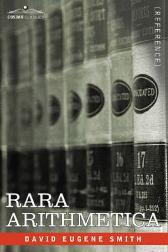 Rara Arithmetica - David Eugene Smith