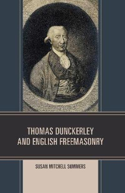 Thomas Dunckerley and English Freemasonry - Susan Mitchell Sommers