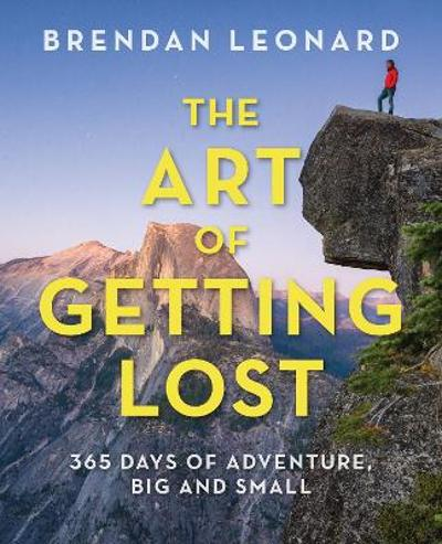 The Art of Getting Lost - Brendan Leonard