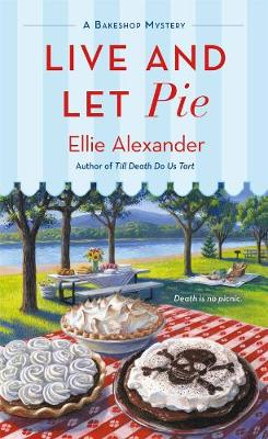 Live and Let Pie - Ellie Alexander