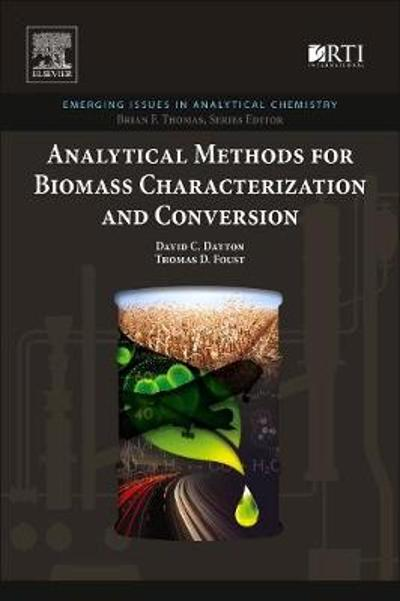 Analytical Methods for Biomass Characterization and Conversion - David C. Dayton