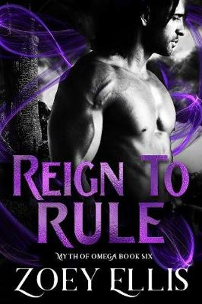 Reign To Rule - Zoey Ellis