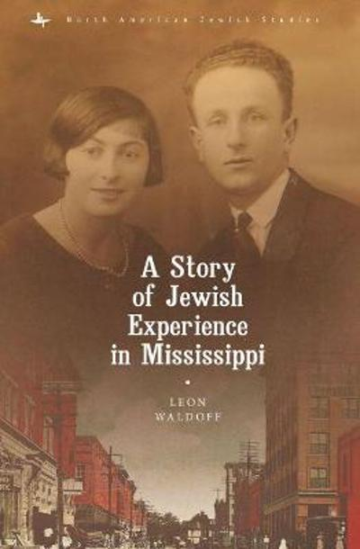 A Story of Jewish Experience in Mississippi - Leon Waldoff