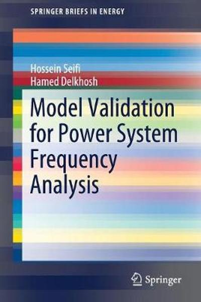 Model Validation for Power System Frequency Analysis - Hossein Seifi