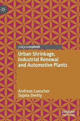 Urban Shrinkage, Industrial Renewal and Automotive Plants - Andreas Luescher