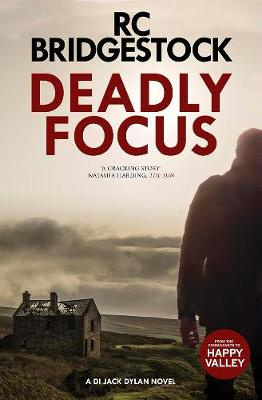 Deadly Focus - R. C. Bridgestock