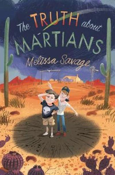 The Truth About Martians - Melissa Savage