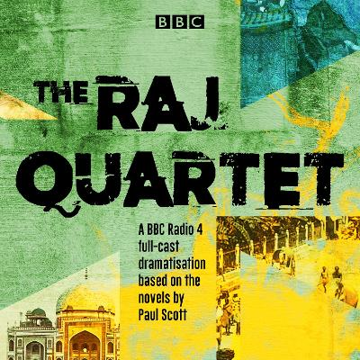 The Raj Quartet: The Jewel in the Crown, The Day of the Scorpion, The Towers of Silence & A Division of the Spoils - Paul Scott
