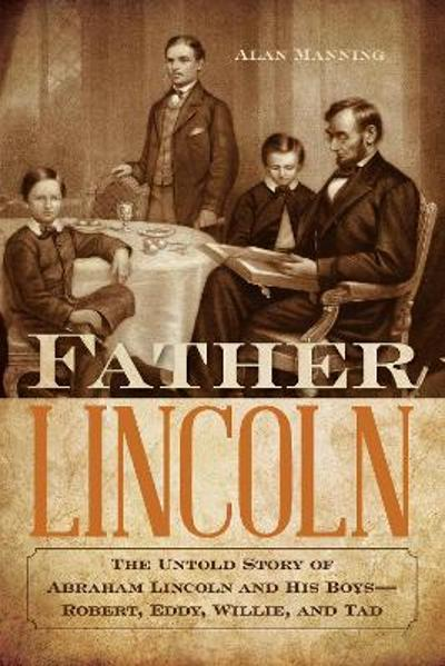 Father Lincoln - Alan Manning