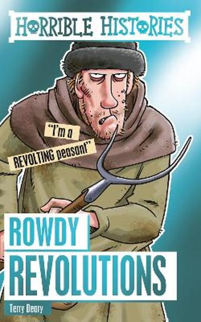 Rowdy Revolutions - Terry Deary