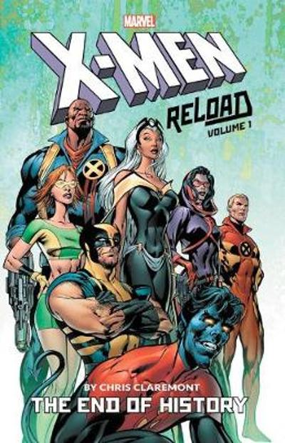 X-men: Reload By Chris Claremont Vol. 1 - The End Of History - Chris Claremont