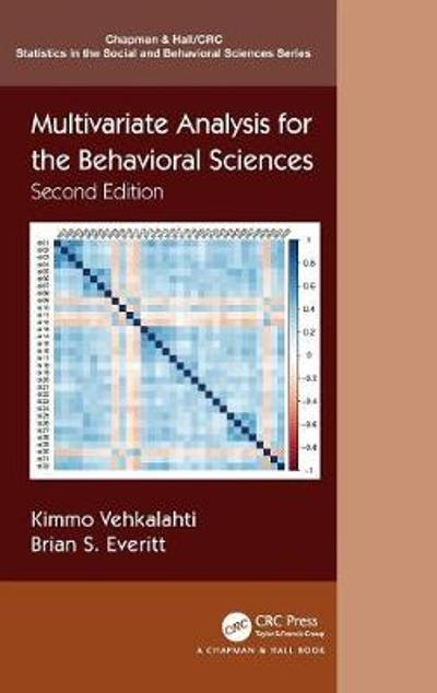 Multivariate Analysis for the Behavioral Sciences, Second Edition - Kimmo Vehkalahti