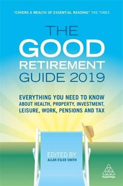 The Good Retirement Guide 2019 - Allan Esler Smith