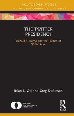 The Twitter Presidency - Brian L. Ott