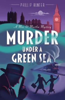 Murder Under a Green Sea - Phillip Hunter