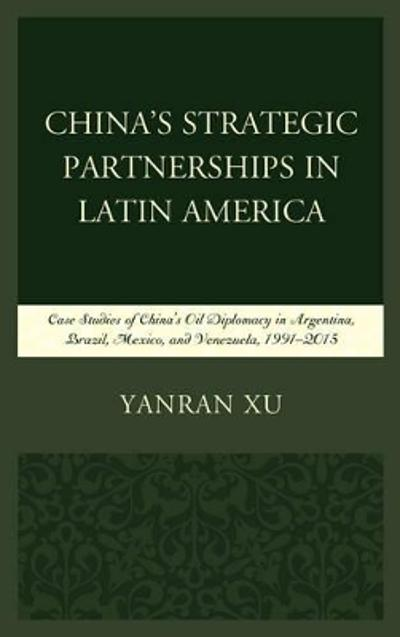 China's Strategic Partnerships in Latin America - Yanran Xu