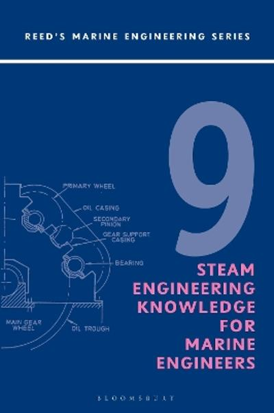 Reeds Vol 9: Steam Engineering Knowledge for Marine Engineers - Thomas D. Morton