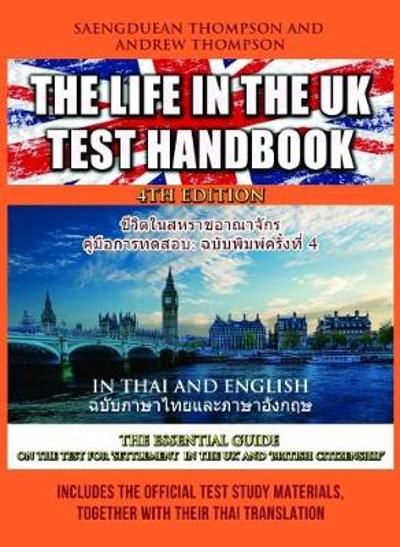 The Life in the UK Test Handbook: in Thai and English - Saengduean Thompson