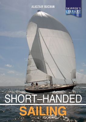 Short-handed Sailing - Sailing solo or short-handed Second edition - Alastair Buchan