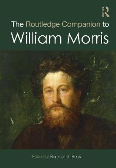 The Routledge Companion to William Morris - Florence Boos
