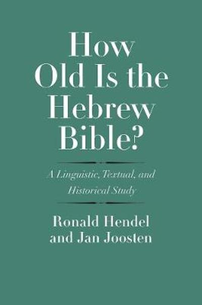 How Old Is the Hebrew Bible? - Ronald Hendel