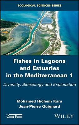 Fishes in Lagoons and Estuaries in the Mediterranean, Volume 1 - Mohamed Hichem Kara