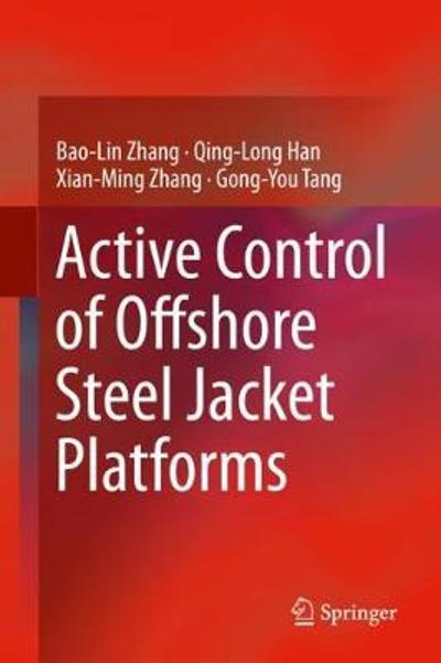Active Control of Offshore Steel Jacket Platforms - Bao-Lin Zhang