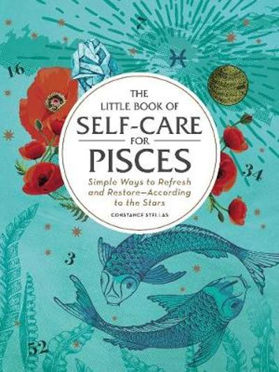 The Little Book of Self-Care for Pisces - Constance Stellas
