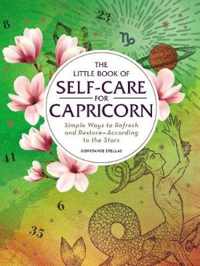 The Little Book of Self-Care for Capricorn - Constance Stellas