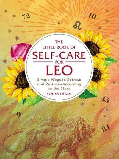 The Little Book of Self-Care for Leo - Constance Stellas