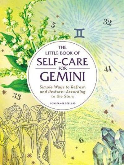 The Little Book of Self-Care for Gemini - Constance Stellas