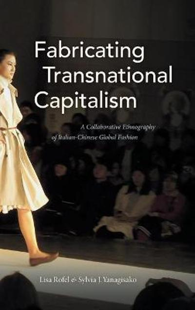 Fabricating Transnational Capitalism - Lisa Rofel